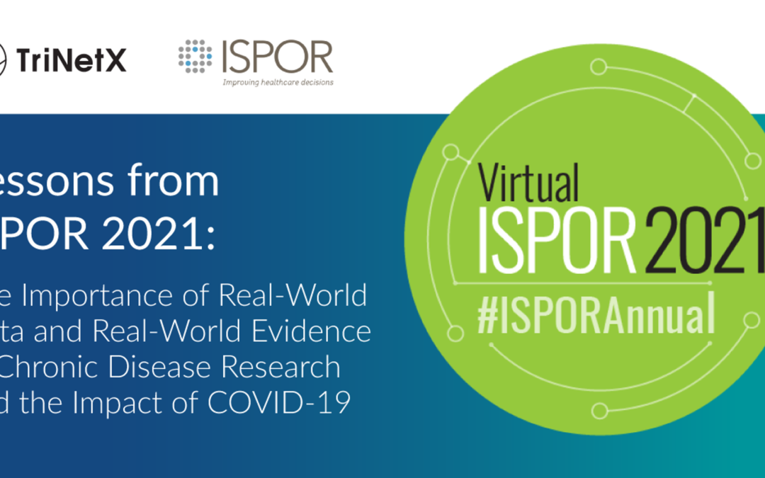 Lessons From ISPOR 2021: The Importance of Real-World Data and Real-World Evidence in Chronic Disease Research and the Impact of the COVID-19 Pandemic