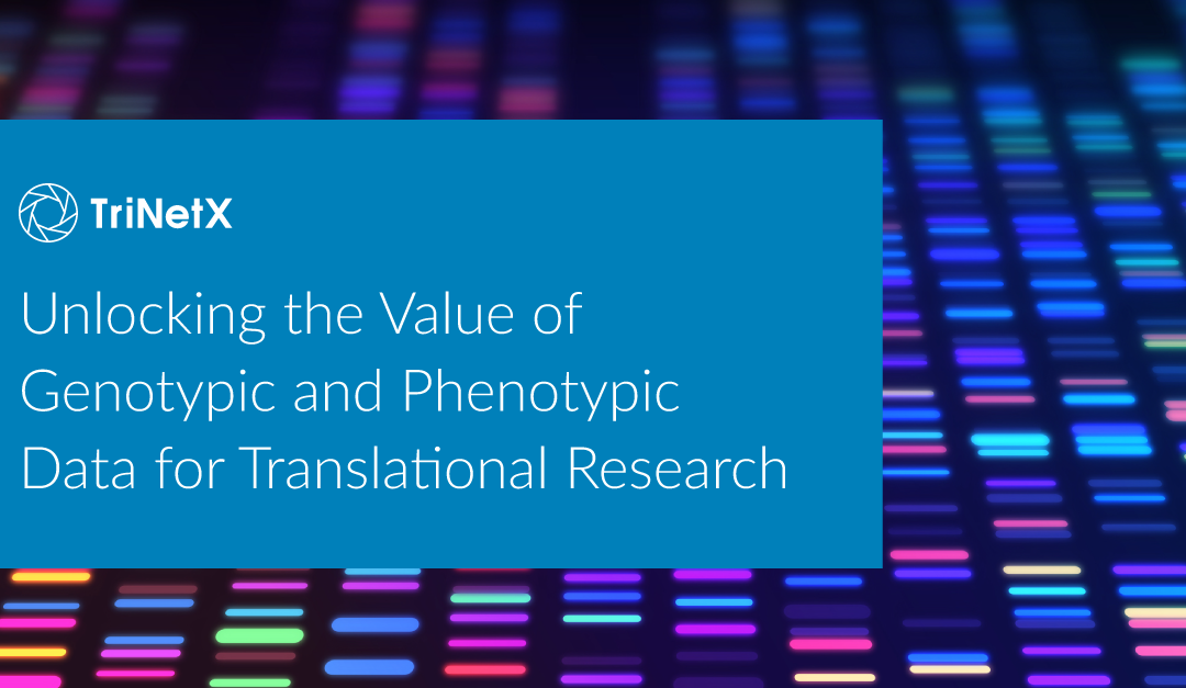 Unlocking the Value of Genotypic and Phenotypic Data for Translational Research